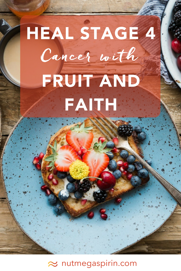 Healed Stage 4 Breast Cancer With Fruit And Faith